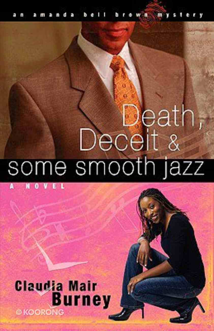 Death, Deceit & Some Smooth Jazz (#02 in Amanda Bell Brown Mystery Series) Paperback