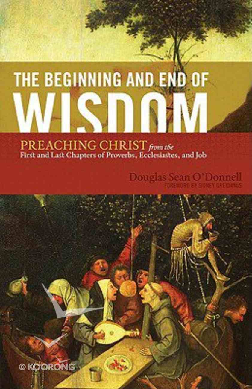 The Beginning and End of Wisdom Paperback