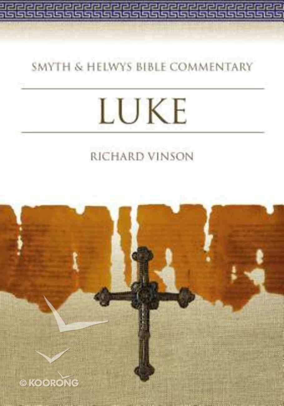 Shbc Bible Commentary: Luke (Smyth & Helwys Bible Commentary Series) Hardback