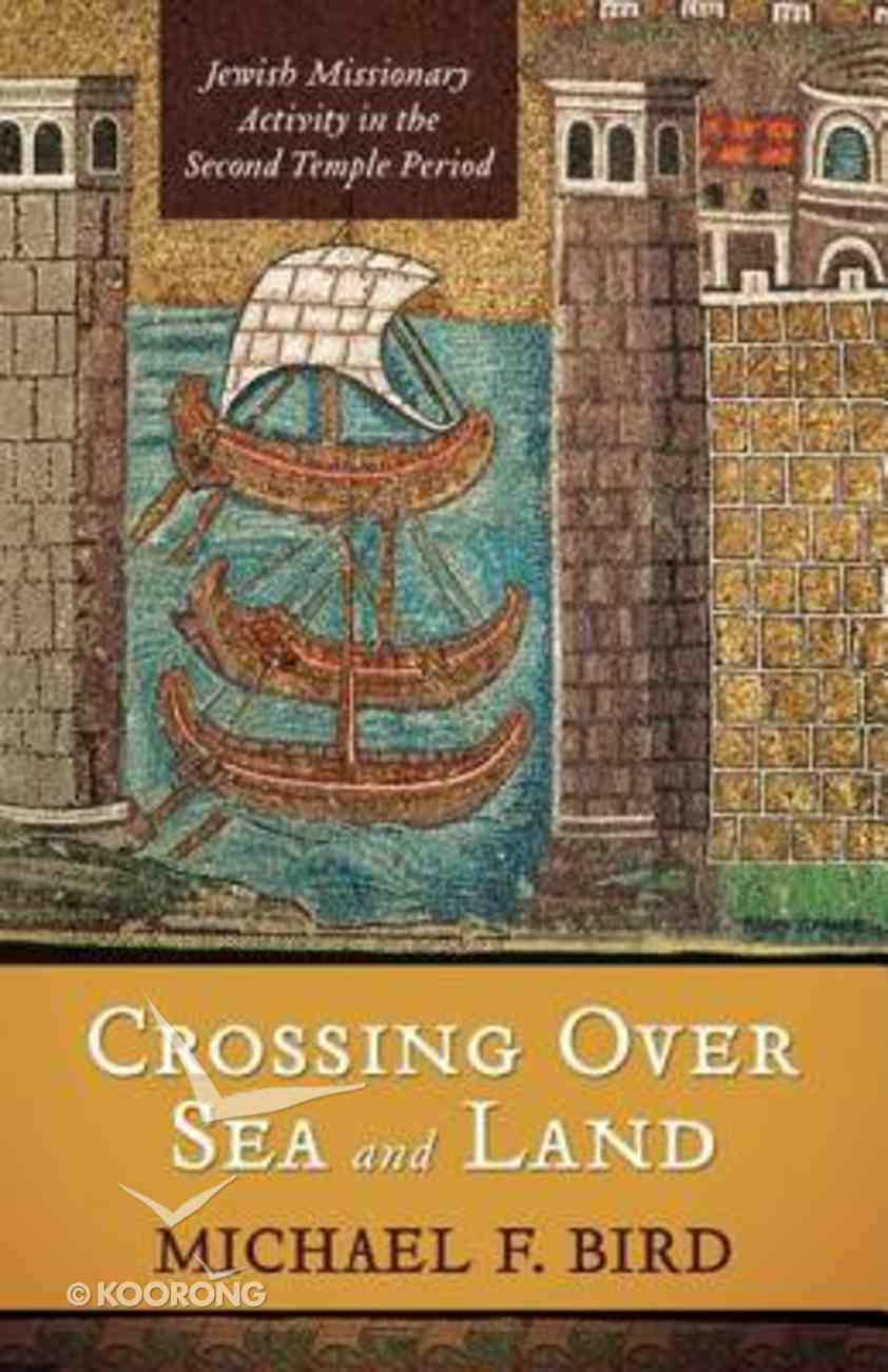 Crossing Over Sea and Land Paperback