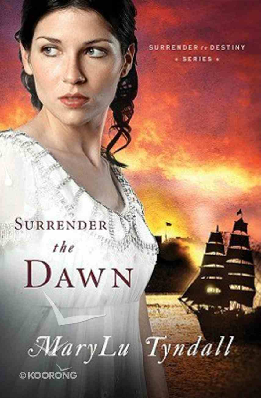 Surrender to Destiny #03: Surrender the Dawn Paperback