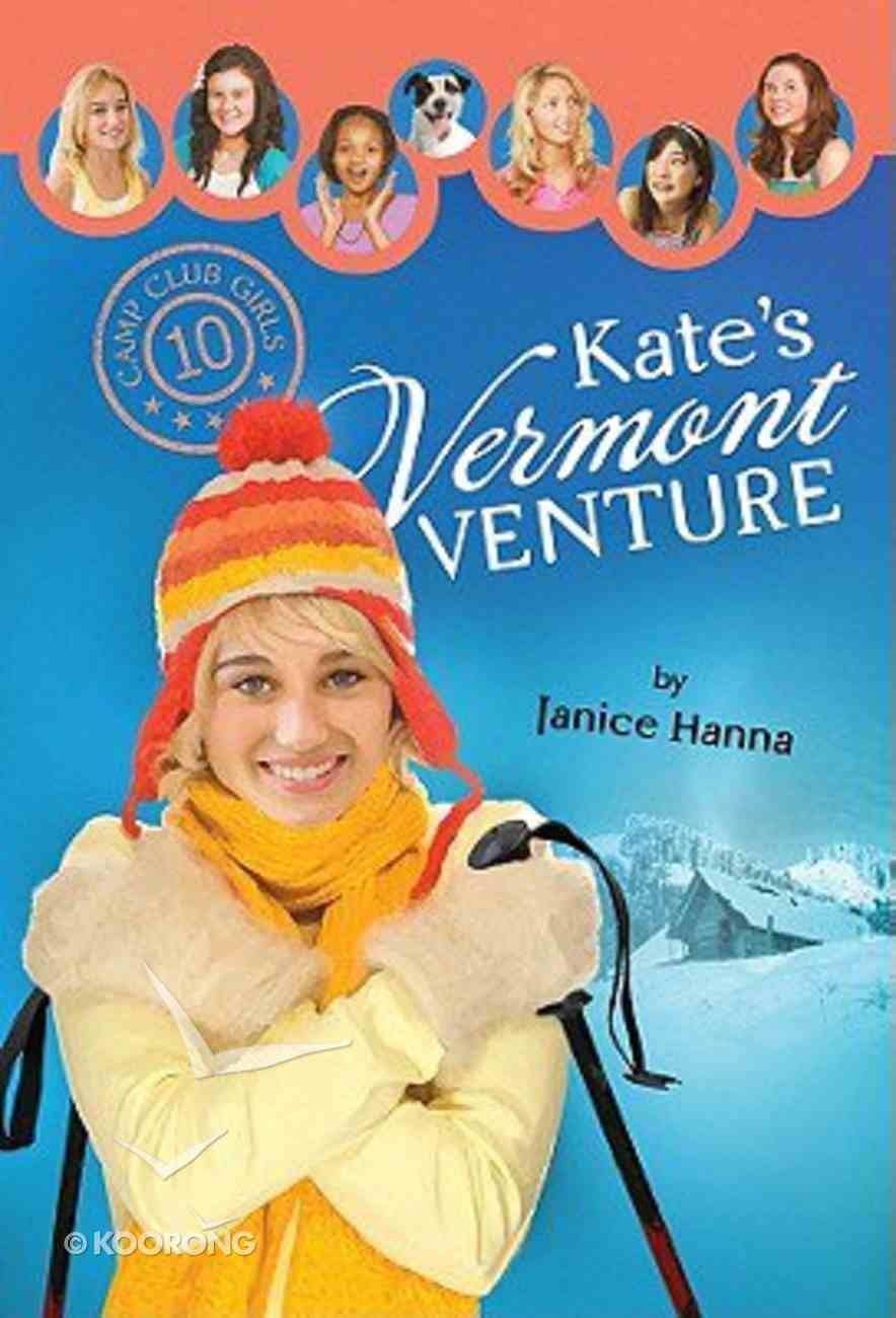 Kate's Vermont Venture (#10 in Camp Club Girls Series) Paperback