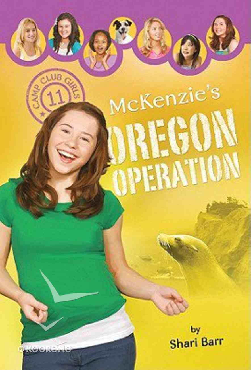 Mckenzie's Oregon Operation (#11 in Camp Club Girls Series) Paperback