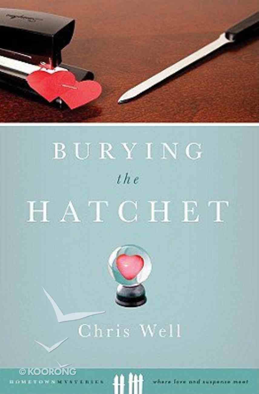 Hometown Mysteries: Burying the Hatchet (Hometown Mystery Series) Paperback