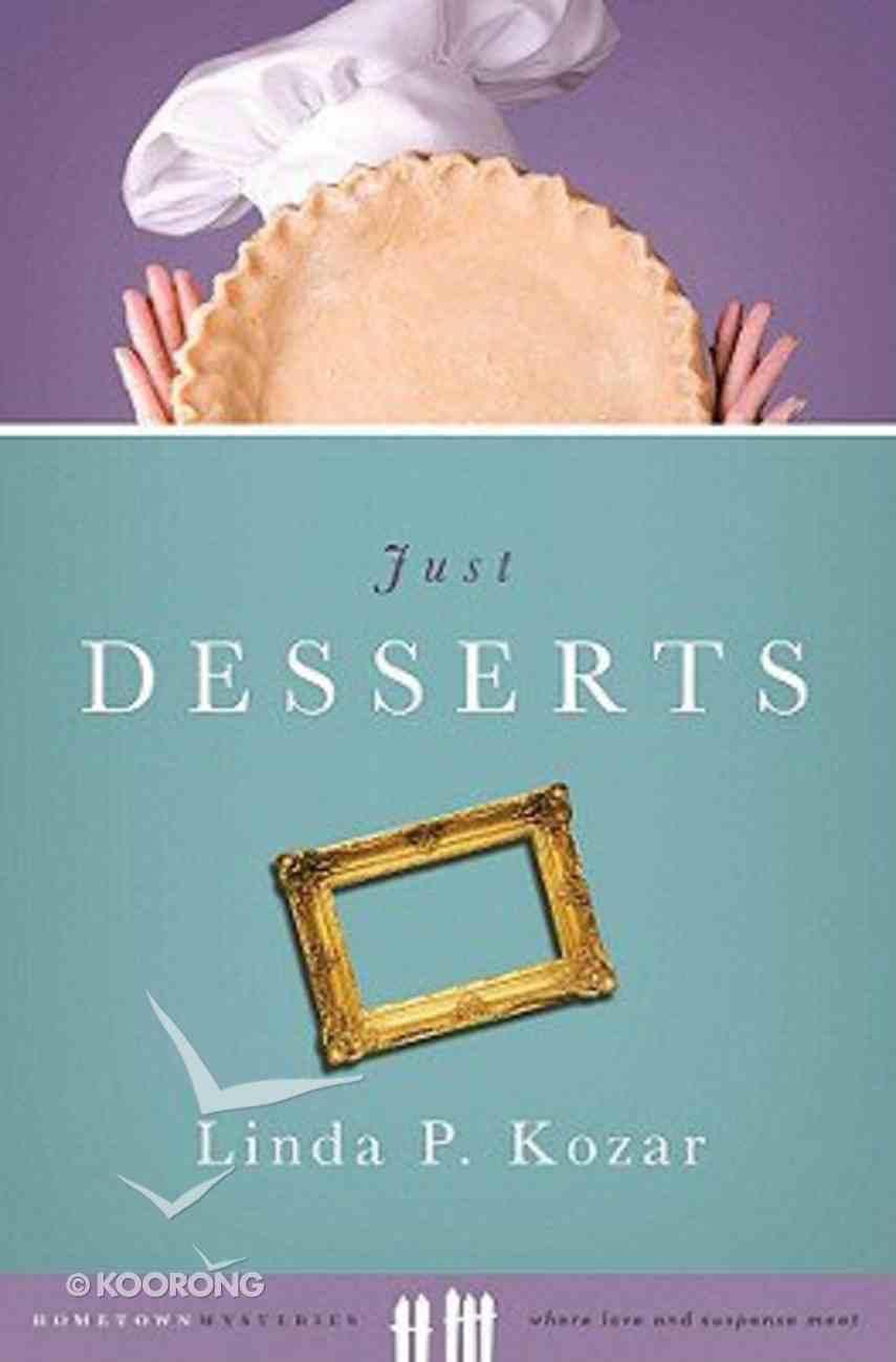 Hometown Mysteries: Just Desserts (Hometown Mystery Series) Paperback