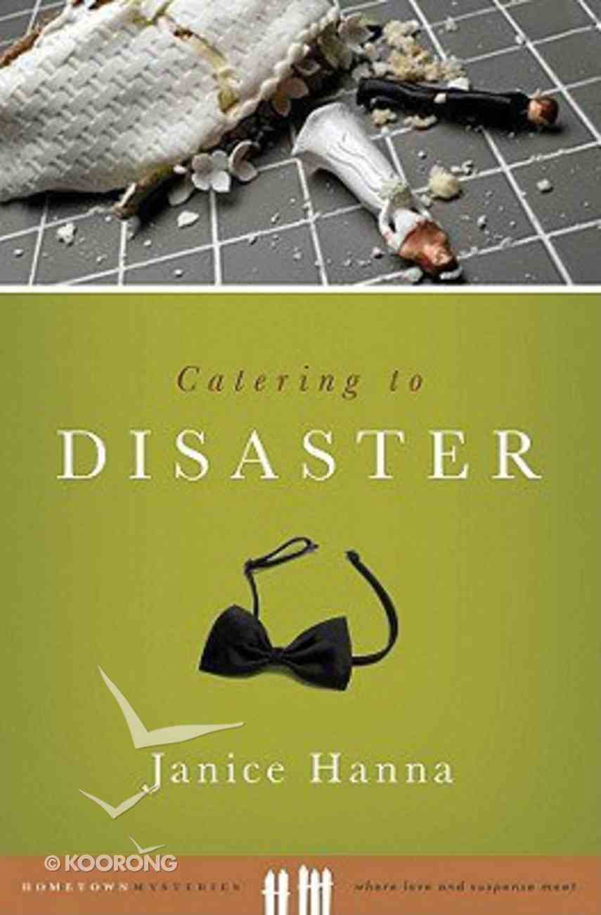 Hometown Mysteries: Catering to Disaster Paperback