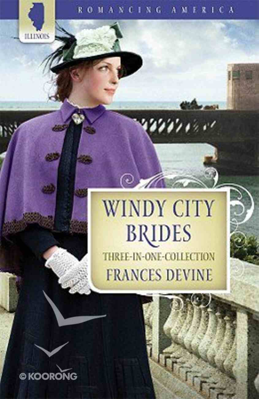 3in1: Romancing America: Windy City Brides (Romancing America Series) Paperback