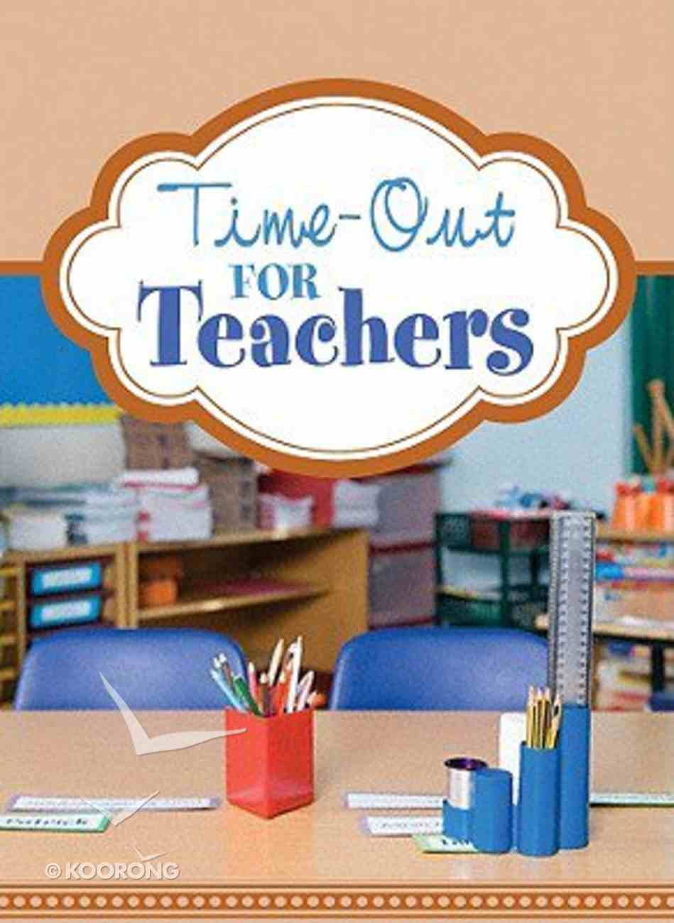 Time-Out For Teachers Hardback