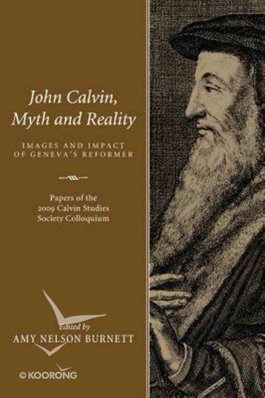 John Calvin, Myth and Reality Paperback