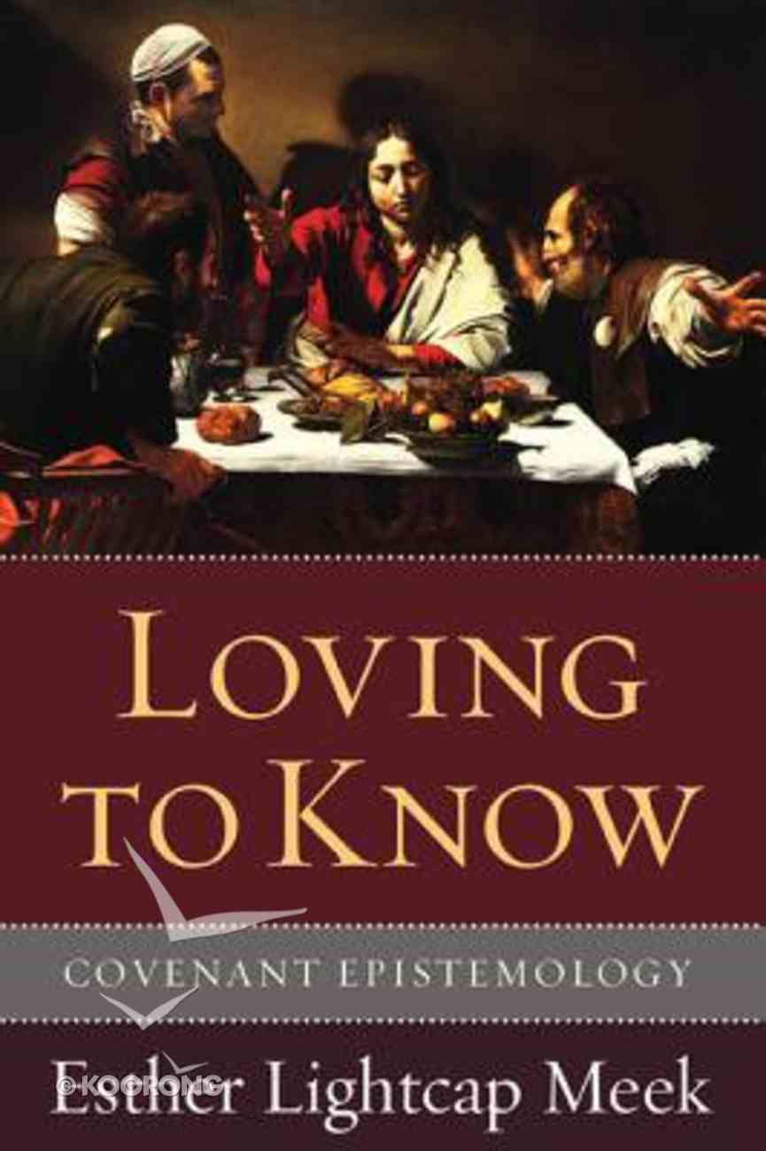 Loving to Know Paperback