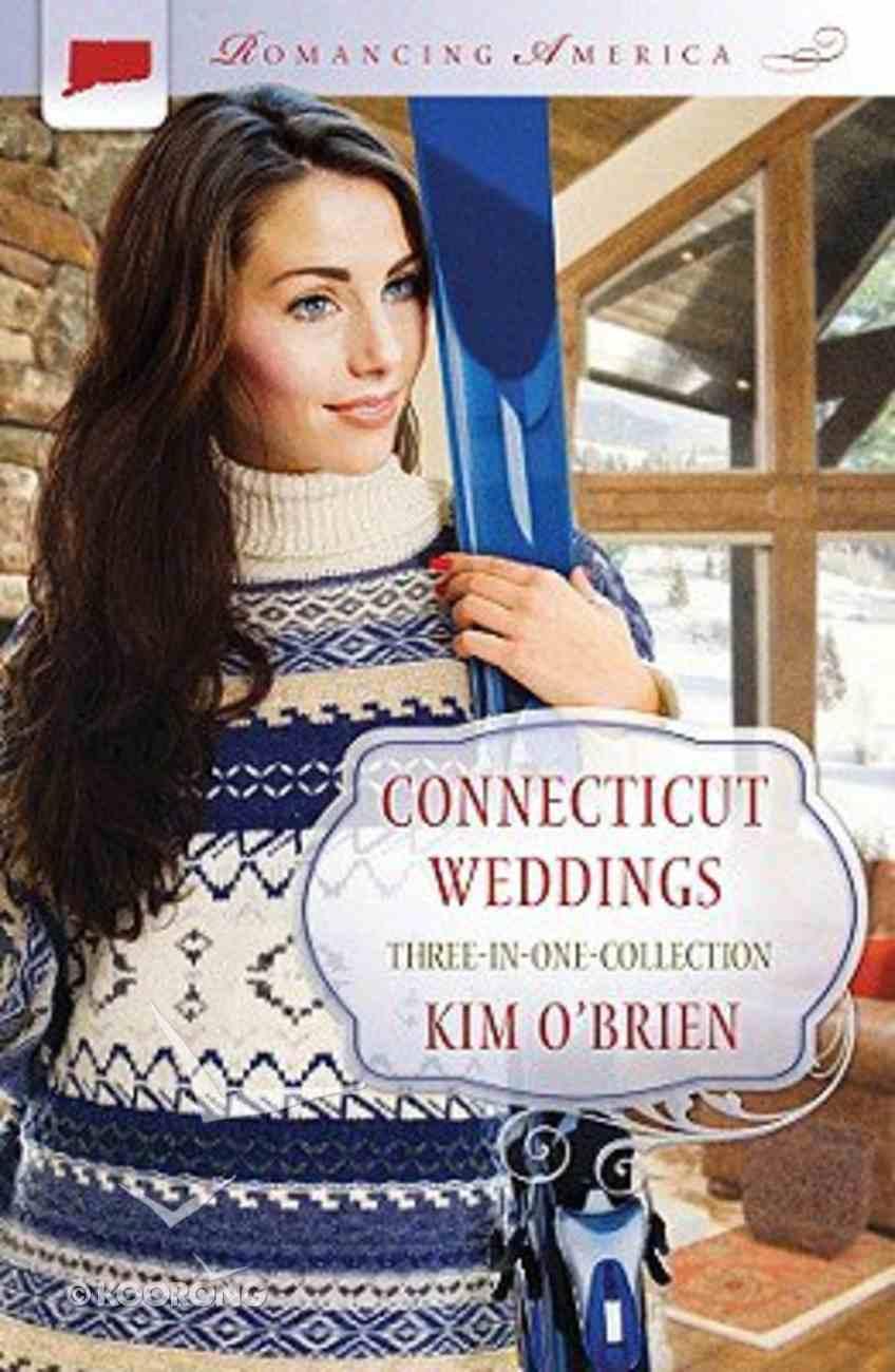 3in1: Romancing America: Connecticut Weddings (Romancing America Series) Paperback