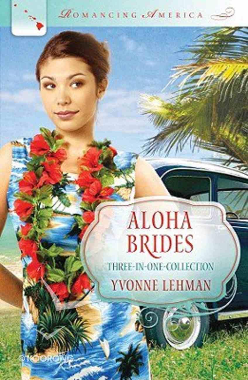 3in1: Romancing America: Aloha Brides (Romancing America Series) Paperback