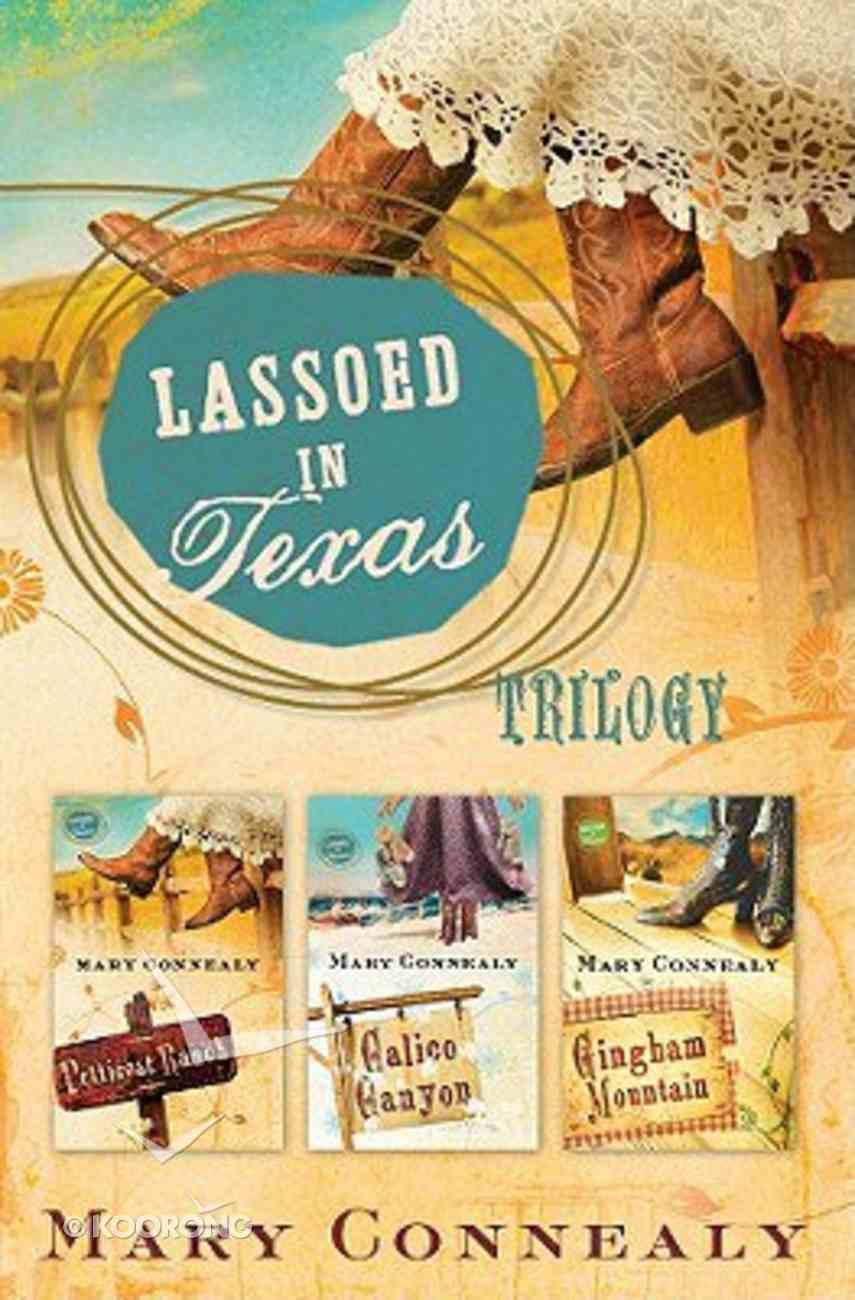 Lassoed in Texas Trilogy Series (Lassoed In Texas Series) Paperback