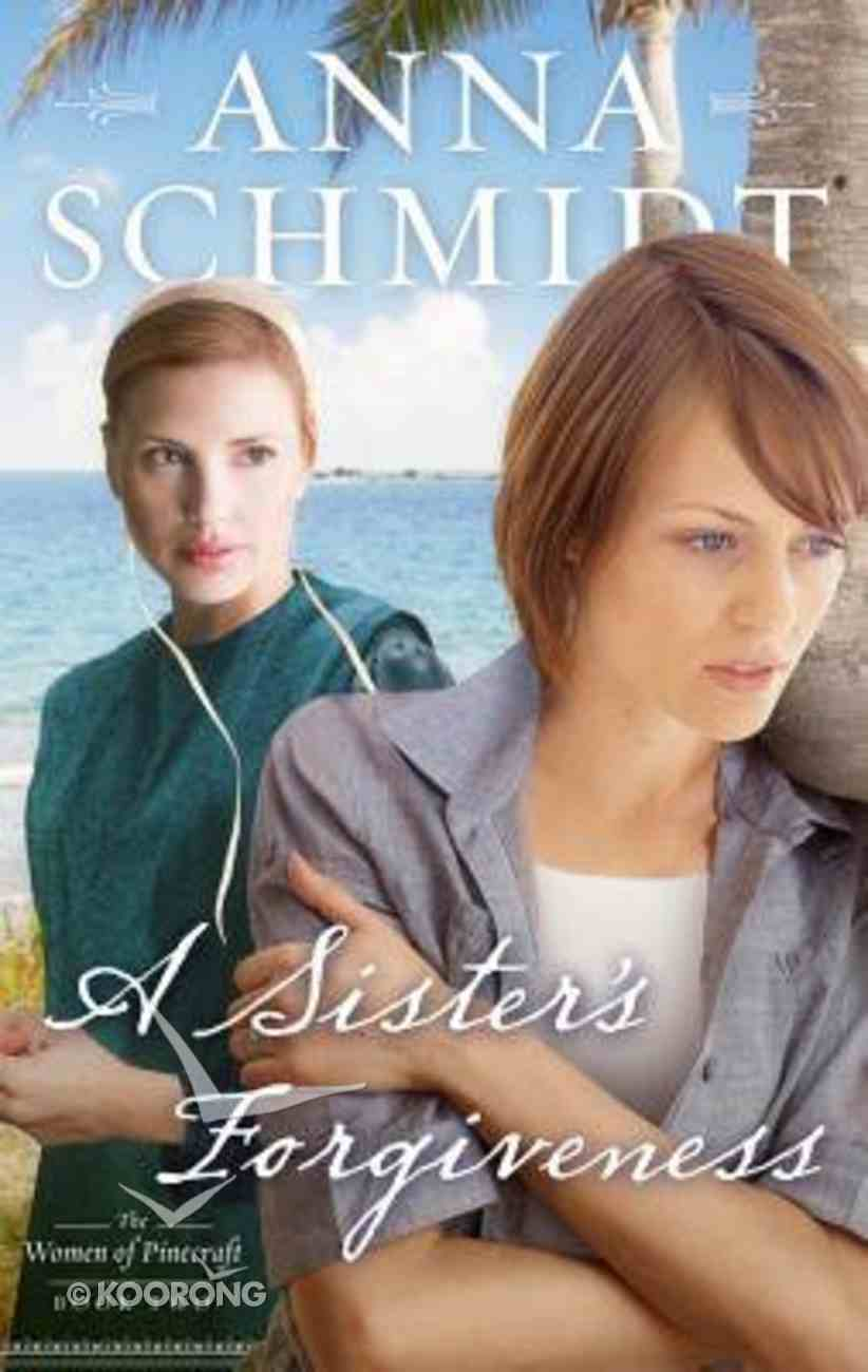 Sister's Forgiveness,A (#02 in Women Of Pinecraft Series) Paperback