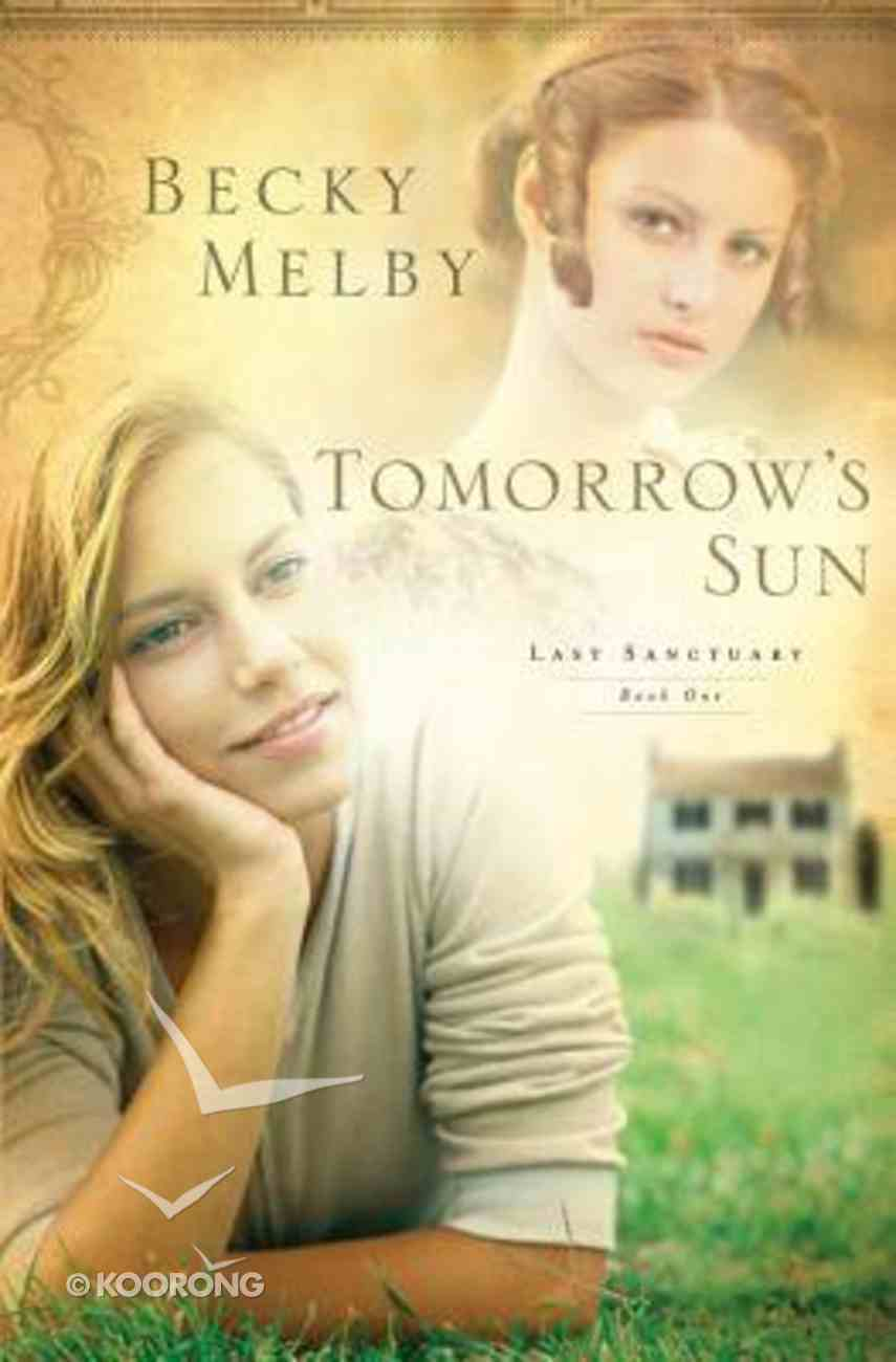 Tomorrow's Sun (#01 in Lost Sanctuary Series) Paperback