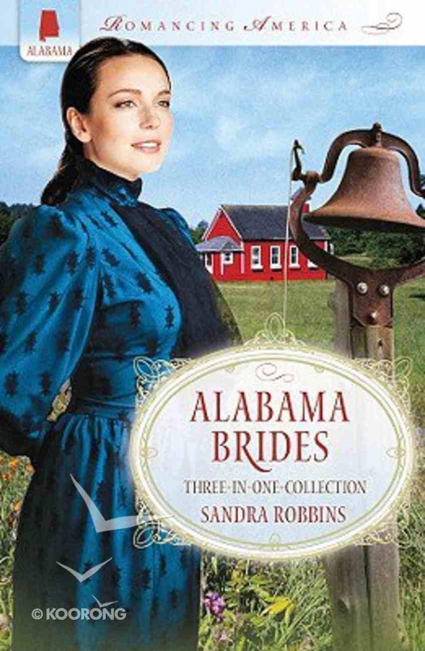 3in1: Romancing America: Alabama Brides (Romancing America Series) Paperback