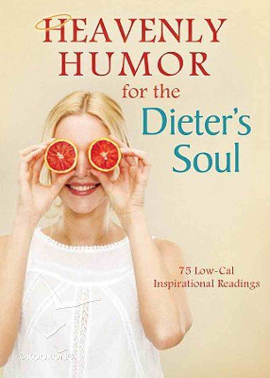 Heavenly Humour For the Dieter's Soul Paperback