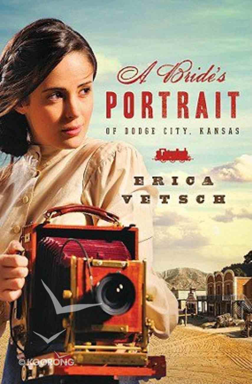 A Bride's Portrait of Dodge City, Kansas Paperback