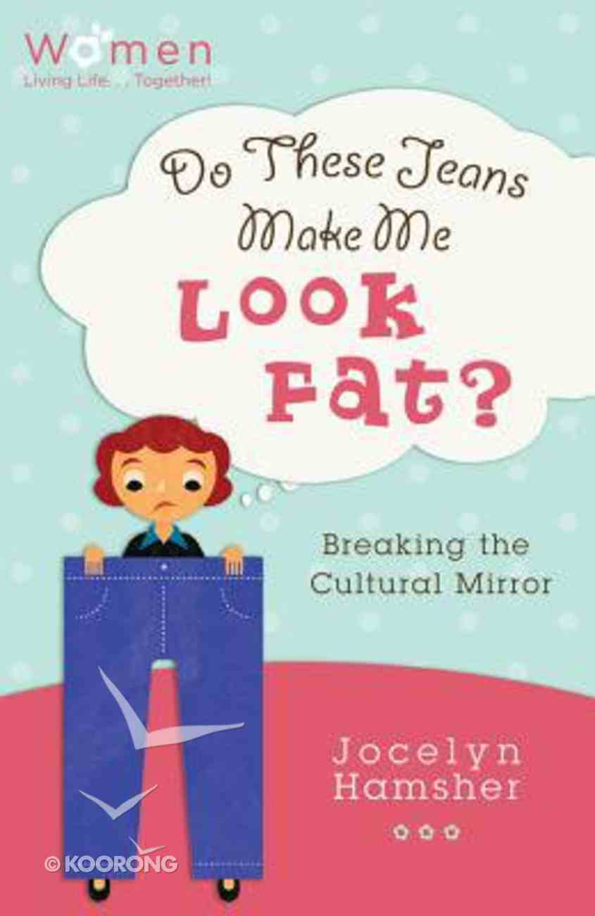 Do These Jeans Make Me Look Fat? Paperback