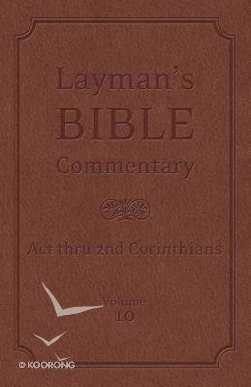 Acts Thru 2 Corinthians (#10 in Layman's Bible Commentary Series) Hardback