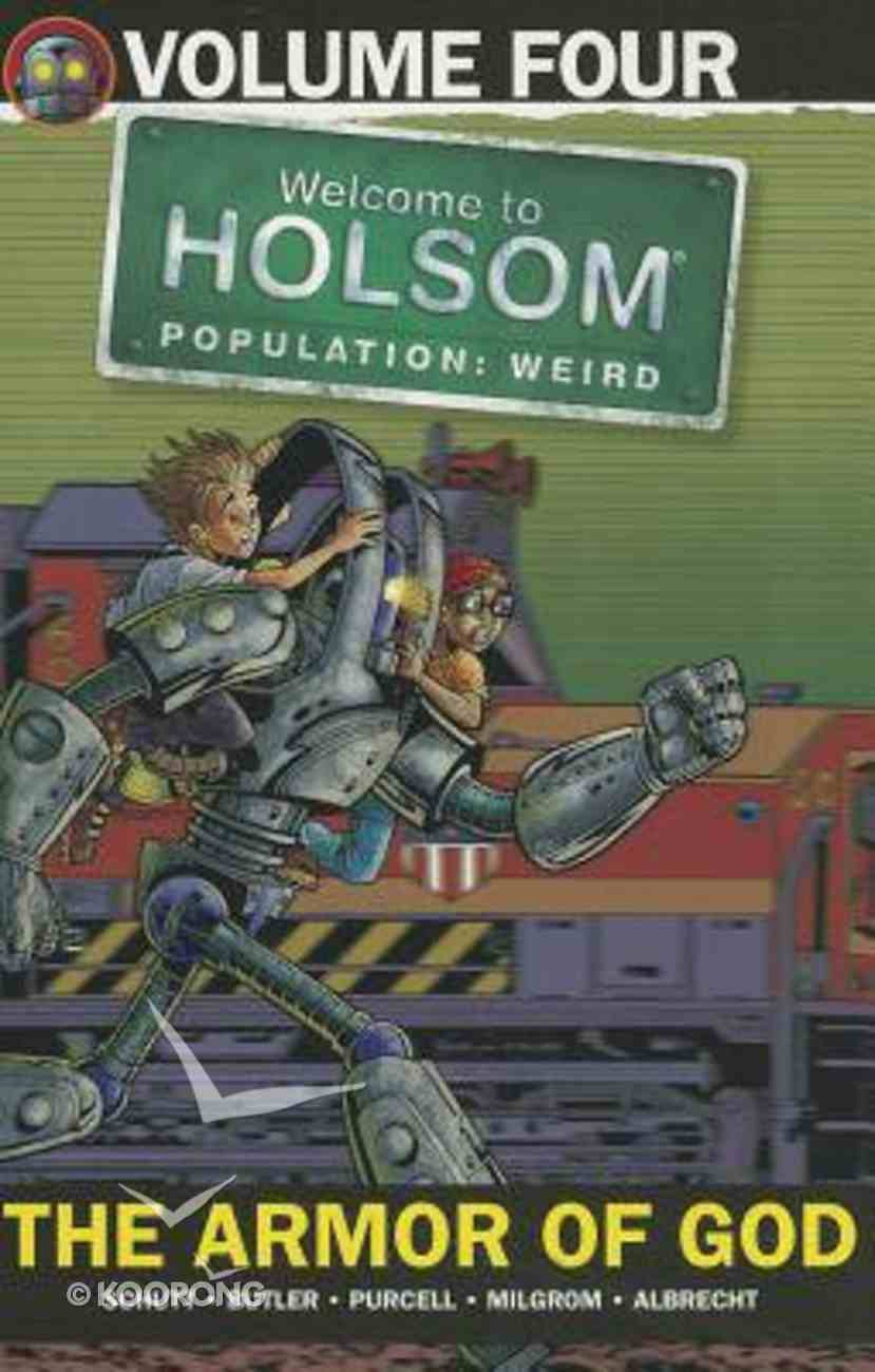 The Armor of God (Graphic Novels) (#04 in Welcome To Holsom: Population Weird Series) Paperback