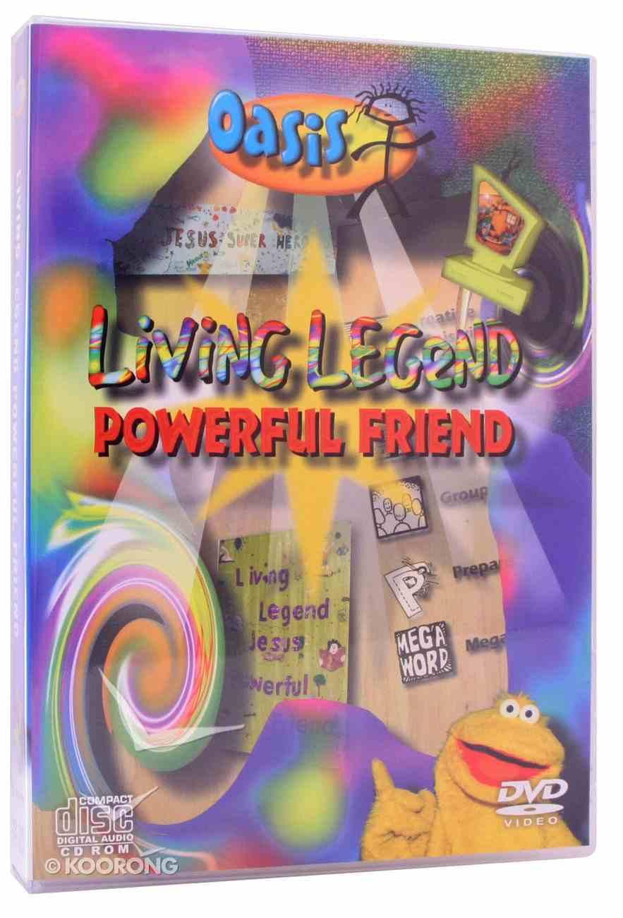 Living Legend Powerful Friend (Cdrom/Dvd Kit) (Oasis Curriculum Series) Pack