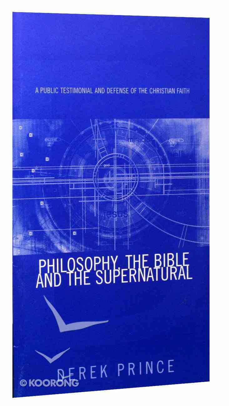 Philosophy, the Bible and the Supernatural Booklet