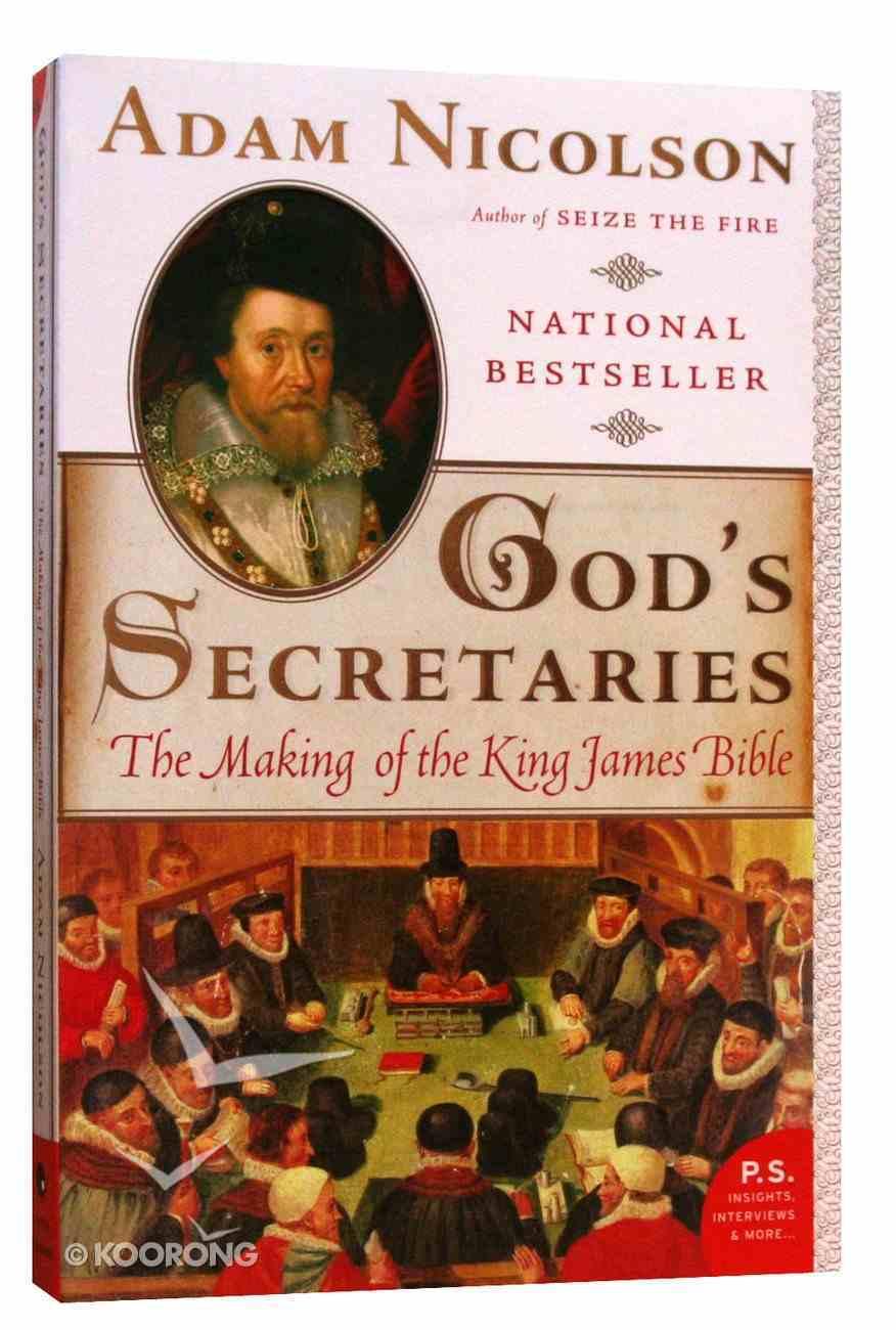 God's Secretaries: The Making of the King James Bible Paperback