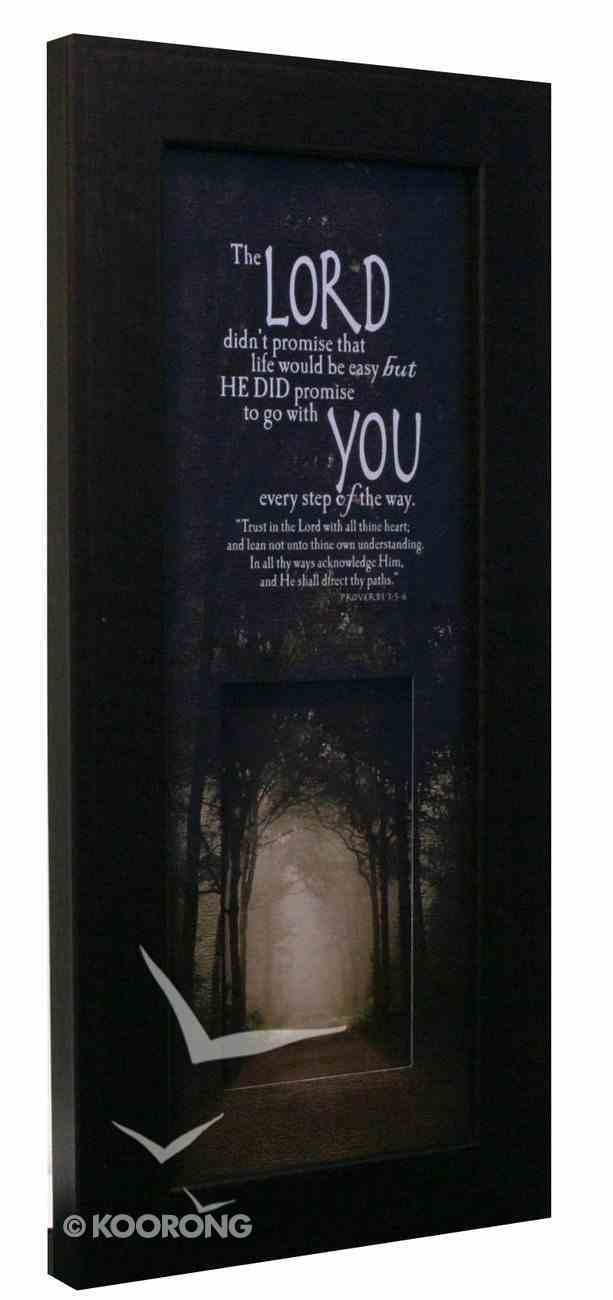 Life in Focus Mdf Framed Art: The Lord Didn't Promise Plaque