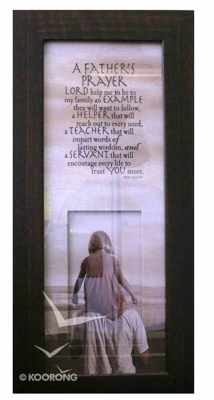 Life in Focus Mdf Framed Art: A Father's Prayer Plaque