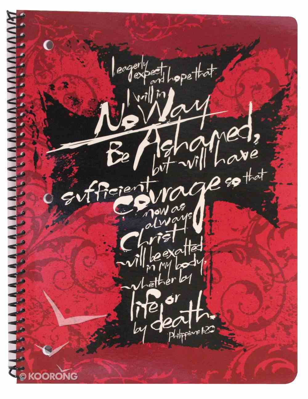 Spiral Notebook Lined: Cross I Will No Way Be Ashamed, Philippians 1:20 Stationery