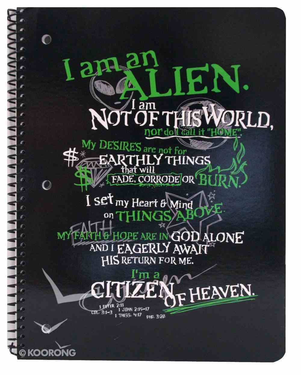 Spiral Notebook Lined: I Am An Alien I Am Not of This World Stationery