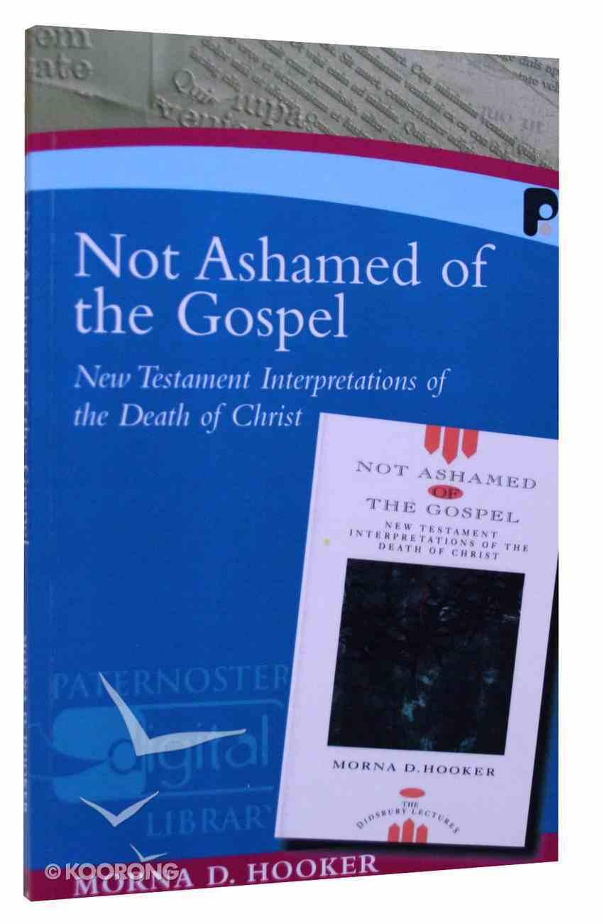 Not Ashamed of the Gospel Paperback