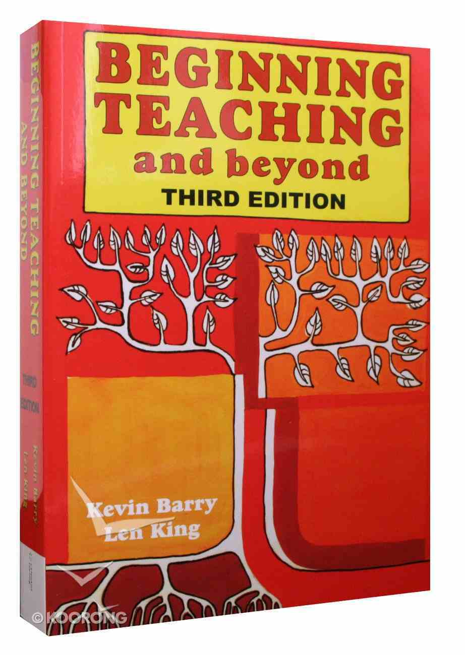 Beginning Teaching and Beyond (3rd Edition) Paperback