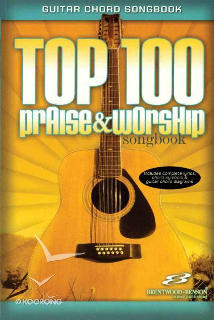 Top 100 Praise & Worship Guitar Songbook Paperback