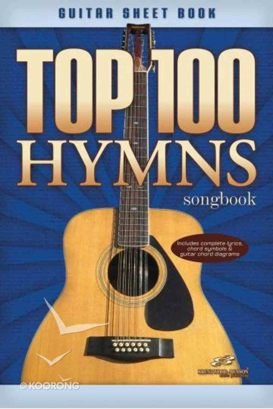Top 100 Hymns Guitar Songbook Paperback