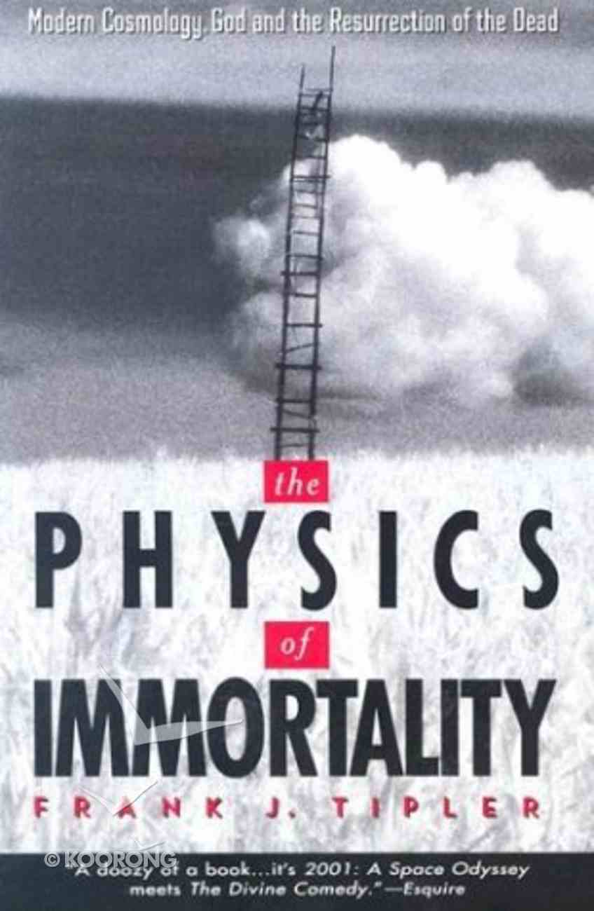 The Physics of Immortality: Modern Cosmology, God and the Resurrection of the Dead Paperback
