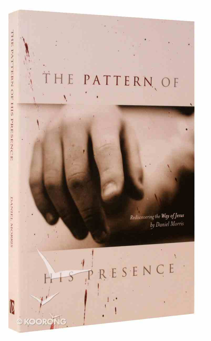 The Pattern of His Presence Paperback