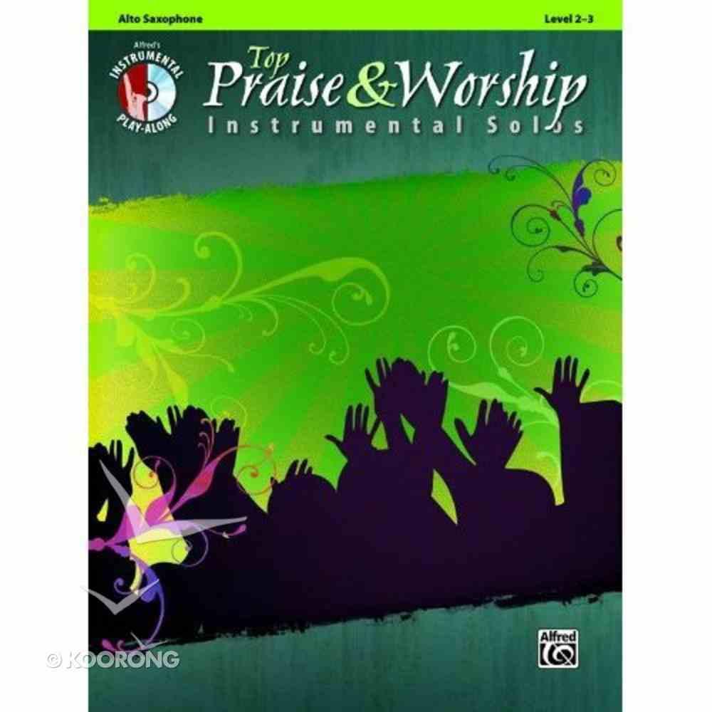 Top Praise & Worship: Alto Saxophone With CD (Music Book) (Audio) Paperback