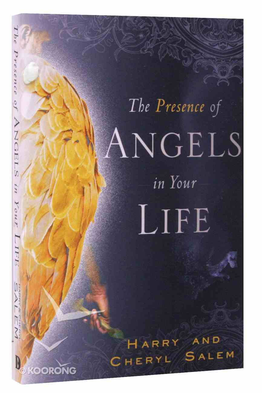 The Presence of Angels in Your Life Paperback
