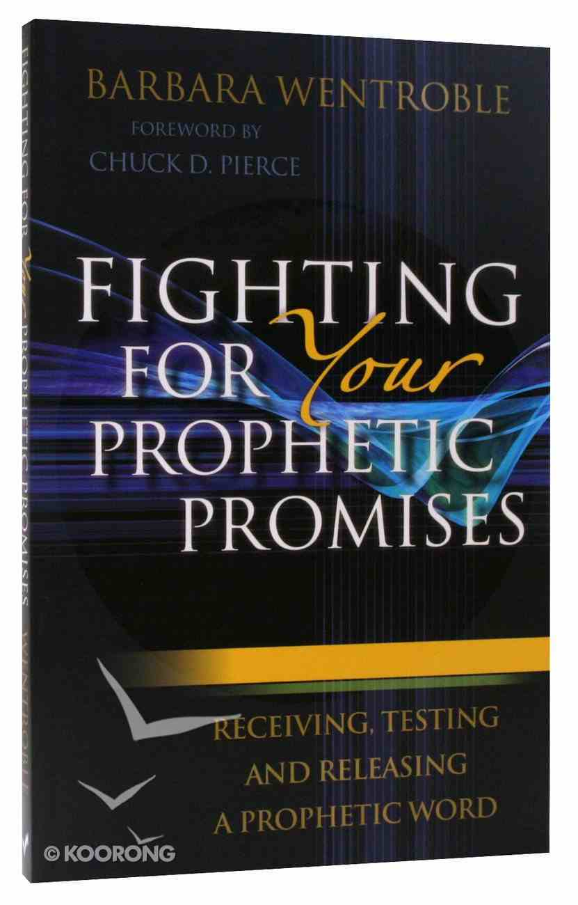 Fighting For Your Prophetic Promises Paperback