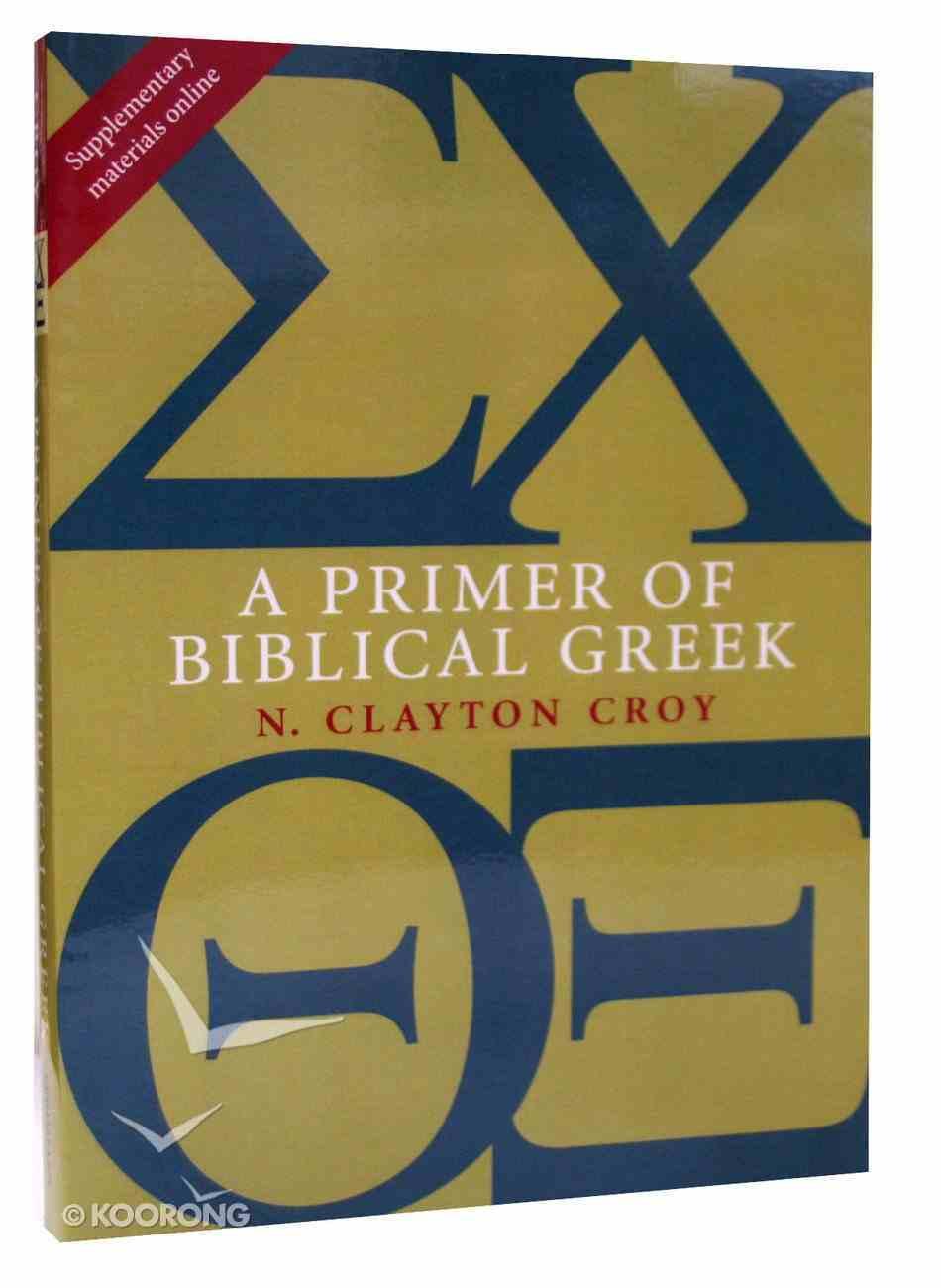 A Primer of Bible Greek Paperback