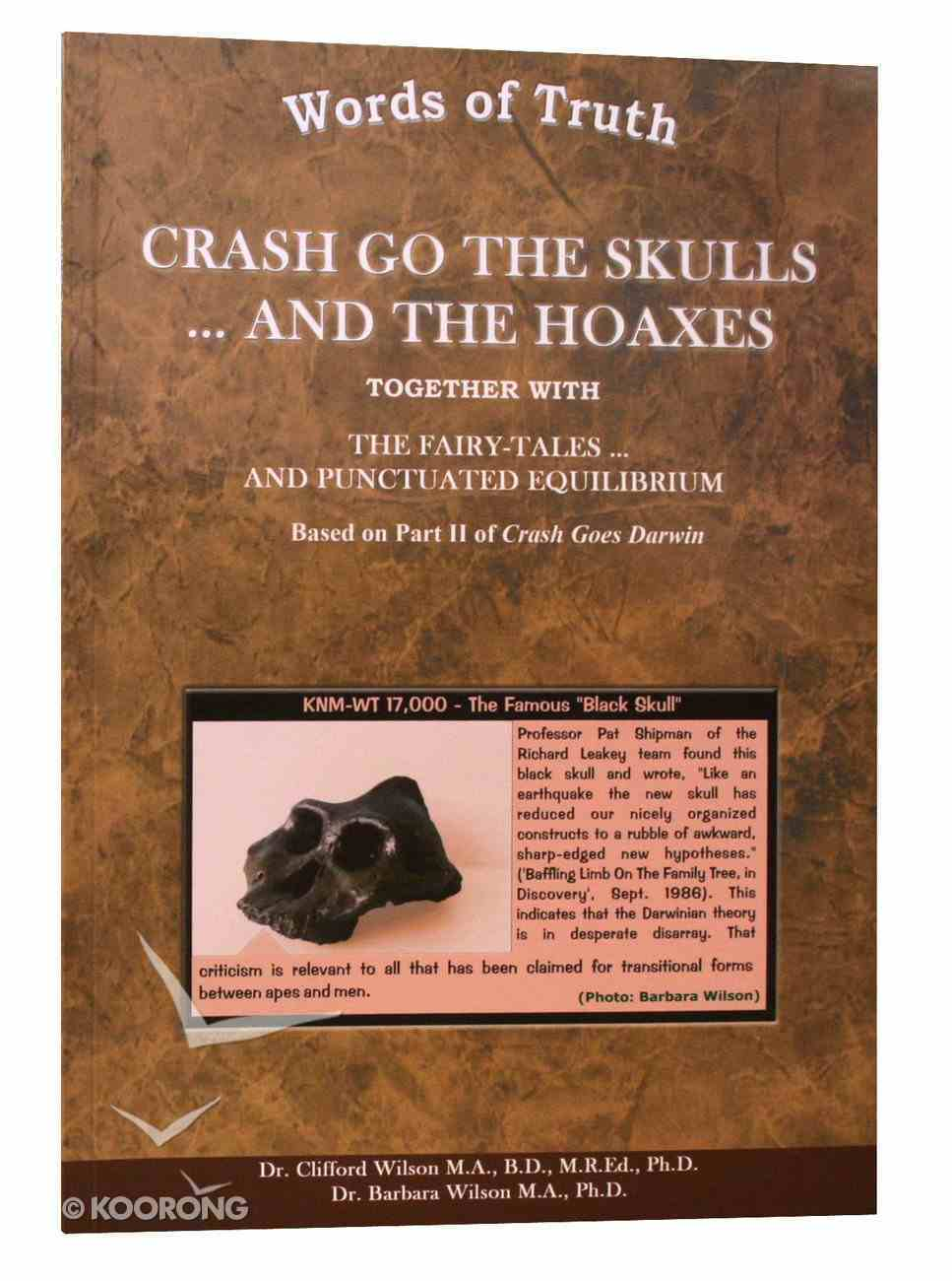 Crash Go the Skulls...And the Hoaxes (Words Of Truth Series) Paperback