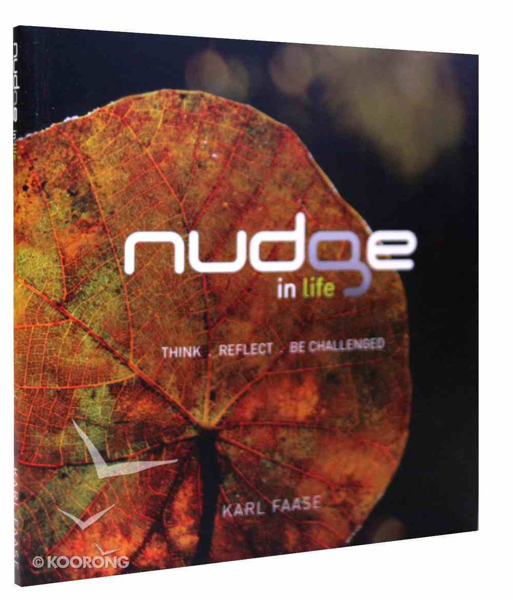 Nudge in Life: Think, Reflect, Be Challenged Paperback