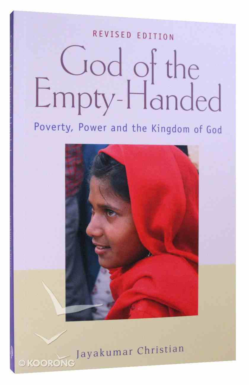 God of the Empty-Handed: Poverty, Power and the Kingdom of God Paperback