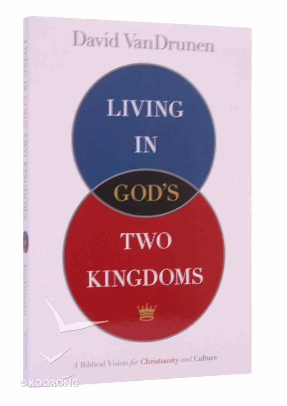 Living in God's Two Kingdoms Paperback