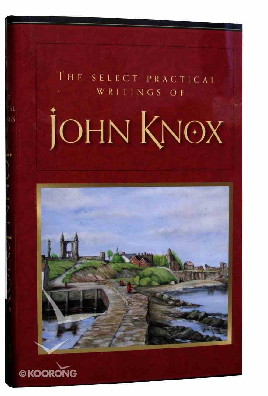 The Selected Practical Writings of John Knox Hardback