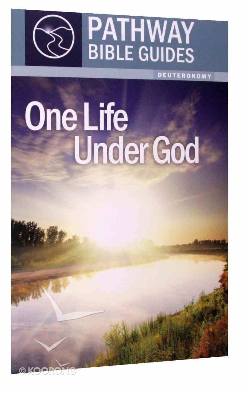 One Life Under God - 8 Studies on Deuteronomy (Include Leader's Notes) (Pathway Bible Guides Series) Paperback