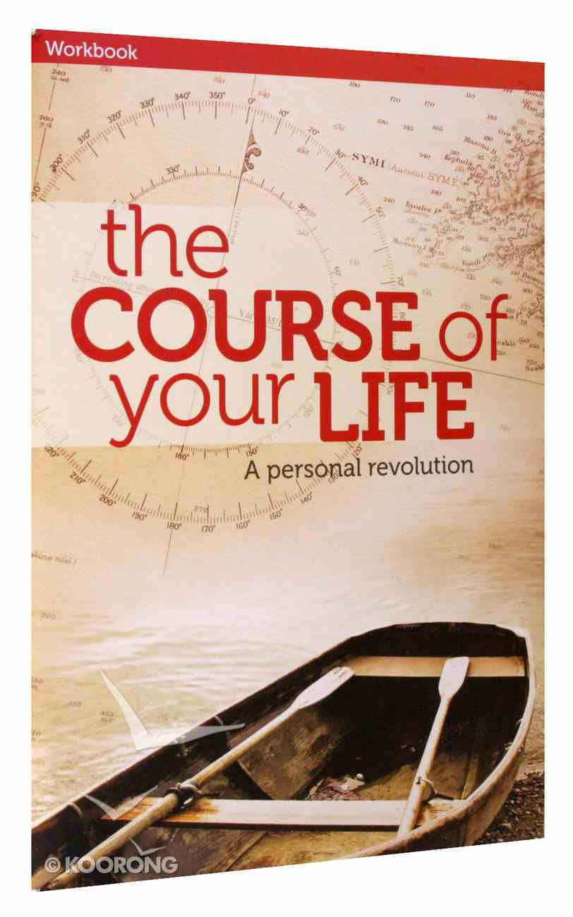 Course of Your Life (Participant's Guide) Paperback