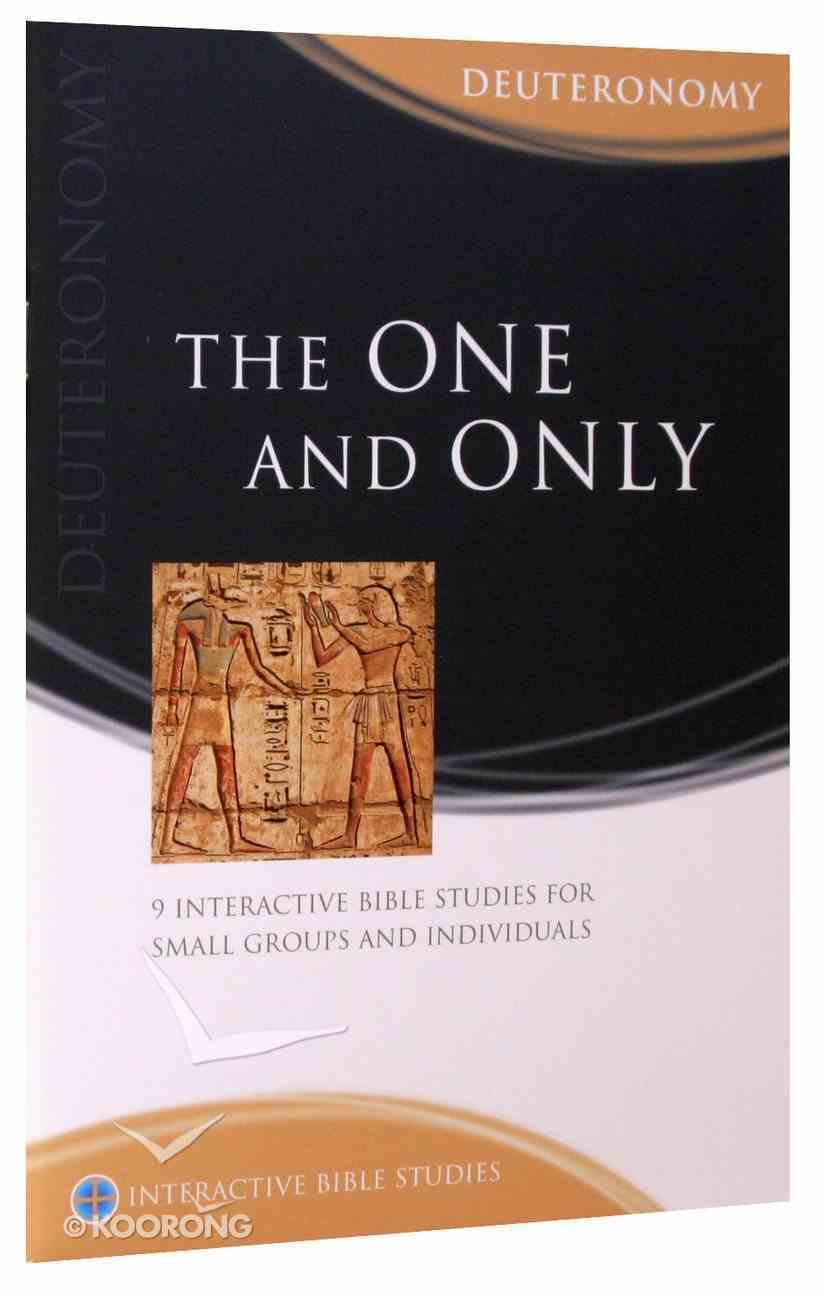 The One and Only (Deuteronomy) (Interactive Bible Study Series) Paperback